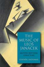 The Music of Leos Janácek – Motive, Rhythm, Structure