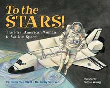 To the Stars! the First American Woman to Walk in Space:  How William Shakespeare Changed the Way You Talk