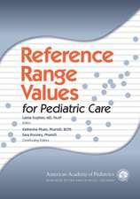 Reference Range Values for Pediatric Care:  A Quick Reference Guide