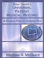Steps Toward a Universal Patient Medical Record