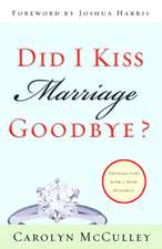 Did I Kiss Marriage Goodbye?:  Trusting God with a Hope Deferred