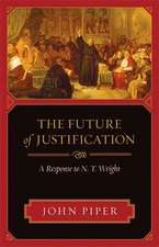 The Future of Justification:  A Response to N. T. Wright