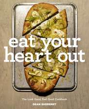 Eat Your Heart Out – The Look Good, Feel Good, Silver Lining Cookbook