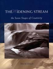 The Widening Stream: The Seven Stages Of Creativity