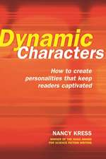 Dynamic Characters:  How to Create Personalities That Keep Readers Captivated