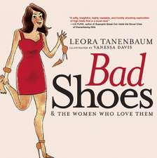 Bad Shoes: And the Women Who Love Them
