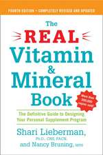 The Real Vitamin & Mineral Book:  A Definitive Guide to Designing Your Personal Supplement Program