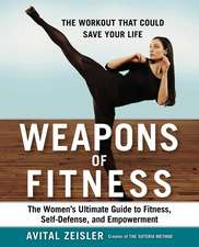 Weapons Of Fitness: The Women's Ultimate Guide to Fitness, Self-Defence, and Empowerment