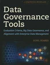 Data Governance Tools: Evaluation Criteria, Big Data Governance, and Alignment with Enterprise Data Management