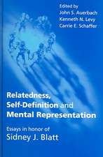 Relatedness, Self-Definition and Mental Representation:  Essays in Honor of Sidney J. Blatt