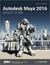 Autodesk Maya 2016 Basics Guide (Including unique access code)