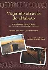 Viajando atravs do alfabeto: A Reading and Writing Program for Interm. Portuguese