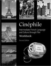 Cinphile Workbook: Intermediate French Language and Culture through Film