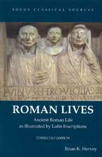 Roman Lives, Corrected Edition: Ancient Roman Life Illustrated by Latin Inscriptions