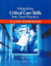 Integrating Critical Care Skills Into Your Practice: A Case Workbook