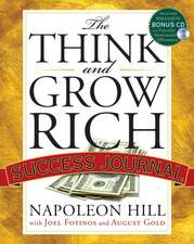 The Think and Grow Rich Success Journal [With CDROM]:  Cultivating the 7 Spiritual Instincts for a Fearless Life