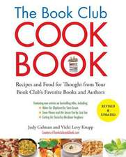 The Book Club Cookbook:  Recipes and Food for Thought from Your Book Club's Favorite Books and Authors