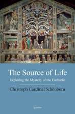 The Source of Life:  Exploring the Mystery of the Eucharist