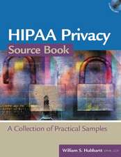 Hipaa Privacy Source Book: A Collection of Practical Samples