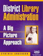 District Library Administration:  A Big Picture Approach