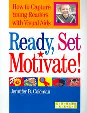 Ready, Set, Motivate!:  How to Capture Young Readers with Visual Aides