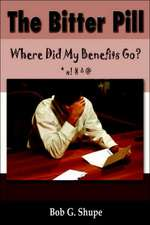 The Bitter Pill:  Where Did My Benefits Go?