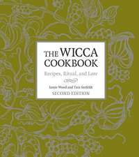 The Wicca Cookbook:  Recipes, Ritual, and Lore