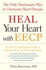 Heal Your Heart with EECP:  The Only Noninvasive Way to Overcome Heart Disease