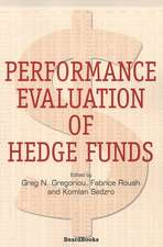 Performance Evaluation of Hedge Funds