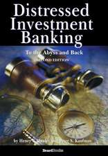 Distressed Investment Banking - To the Abyss and Back - Second Edition