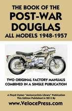 Book of the Post-War Douglas All Models 1948-1957
