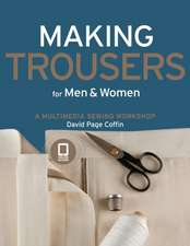 Making Trousers for Men & Women:  A Multimedia Sewing Workshop [With DVD ROM]