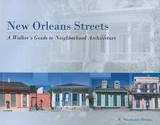 New Orleans Streets: A Walker's Guide to Neighborhood Architecture