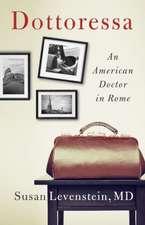 Dottoressa: An American Doctor in Rome