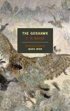The Goshawk:  A Novel in Five Stories