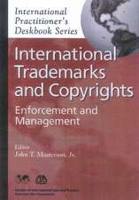 International Trademarks and Copyrights: Enforcement and Management