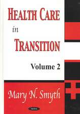 Health Care in Transition, Volume 2