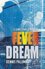 Fever Dream:  A Daniel Rinaldi Mystery
