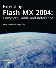 Extending Flash MX 2004: Complete Guide and Reference to JavaScript Flash