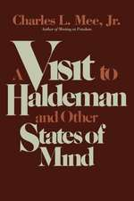 A Visit to Haldeman and Other States of Mind