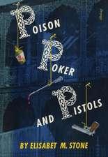 Poison, Poker and Pistols