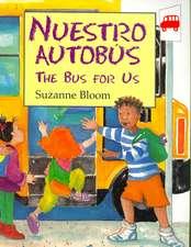 Nuestro Autobus/The Bus for Us