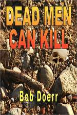 Dead Men Can Kill
