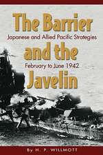 The Barrier and the Javelin:  Japanese and Allied Strategies, February to June 1942