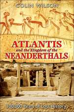 ATLANTIS AND THE KINGDOM OF THE NEANDERTHALS*