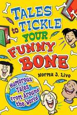 Tales to Tickle Your Funny Bone:  Humorous Tales from Around the World