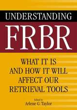 Understanding FRBR:  What It Is and How It Will Affect Our Retrieval Tools