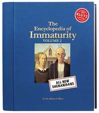 The Encyclopedia of Immaturity, Volume 2