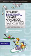 Pediatric & Neonatal Dosage Handbook with International Trade Names Index