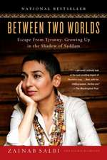 Between Two Worlds:  Growing Up in the Shadow of Saddam